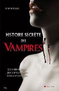 Histoire Secrète des Vampires d' Arlene Russo