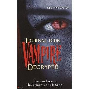 Journal d'un vampire décrypté de Delphine Gaston