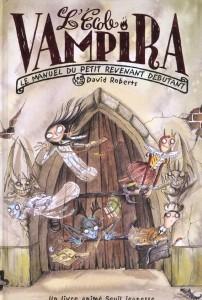 L'Ecole Vampira : le manuel du petit revenant débutant
