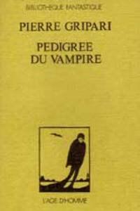 PEDIGREE DU VAMPIRE de Pierre GRIPARI