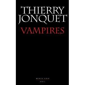 Vampires, le roman inachevé de Thierry Jonquet