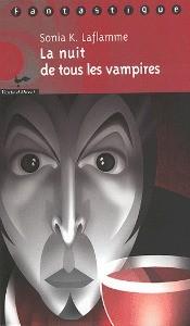 La nuit de tous les vampires de Sonia K. Laflamme