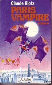 PARIS VAMPIRE / Dracula Pere Fils de Claude Klotz