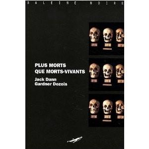 Plus morts que morts-vivants de Jack Dann & Gardner Dozois