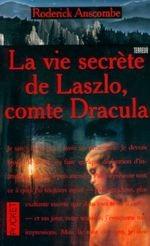 La vie secrète de Laszlo, comte Dracula de Roderick ANSCOMBE