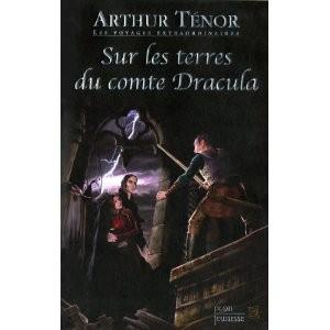 Sur les terres du comte Dracula d'Arthur Ténor