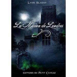 La Maison de Londres de Lydie Blaizot