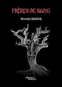 Frères de sang de Delphine Maeder
