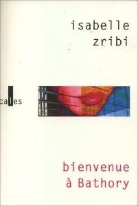 Bienvenue à Bathory par Isabelle Zribi