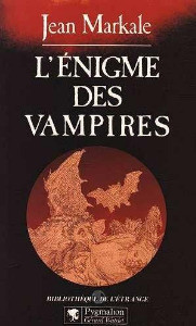 L'Enigme Des Vampires de Jean Markale