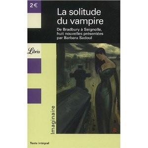 La Solitude Du Vampire de Barbara Sadoul