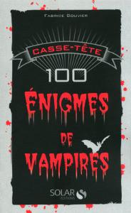 Casse-tête : 100 énigmes de vampires de Fabrice Bouvier