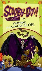 Scooby-Doo et l'affaire du vampire de l'île de Suzanne Weyn
