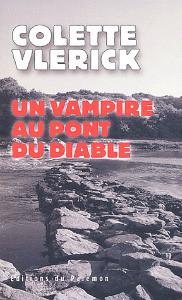 Un vampire au pont du diable de Vlerick Colette