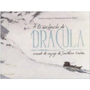 A la recherche de Dracula par Pascal Croci