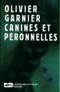 Canines et Péronnelles d'Olivier Garnier
