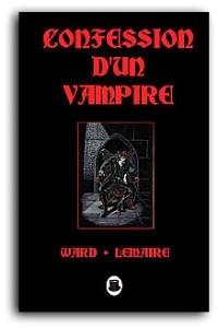 Confession d'un Vampire de Ward et Lemaire