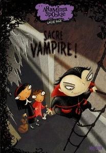 Sacré vampire ! Araminta Spookie, Tome 4 de Angie Sage