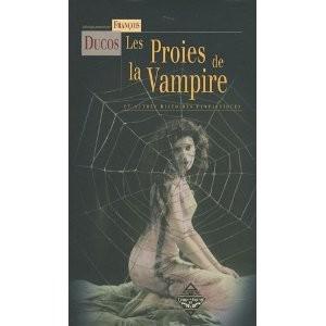 Les Proies de la vampire de François Ducos