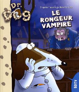 Dr. Dog Le rongeur vampire de Babette Cole & Jérôme Eho