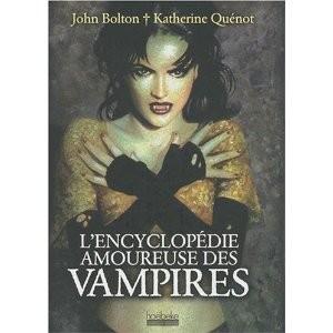 L'encyclopédie amoureuse des vampires /Quénot & Bolton