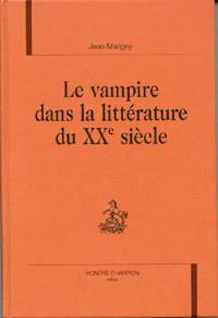 Vampire dans la littérature du XXème siècle de Jean Marigny