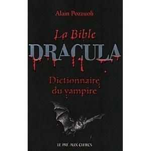 La Bible Dracula : dictionnaire du vampire d' Alain Pozzuoli