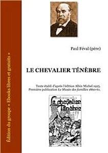 Le Chevalier Ténèbre de Paul Féval