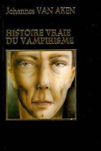 Histoire vraie du Vampirisme par Johannes Van Aken