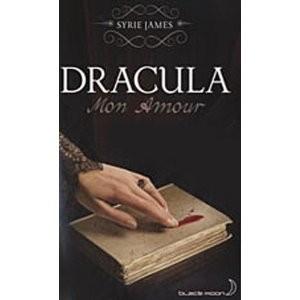 Dracula, mon amour de Syrie James