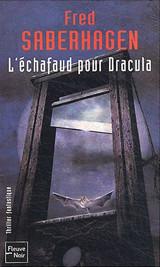 L'échafaud pour Dracula de fred Saberhagen