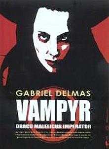 Vampyr Draco Maleficus Imperator de Gabriel Delmas