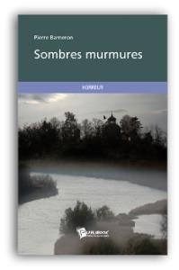Sombres Murmures de Pierre Barneron