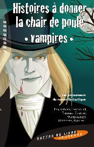 Vampires, histoires à donner la chair de poule