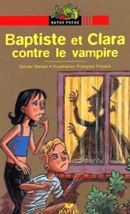 Baptiste et Clara contre le vampire par Olivier Daniel