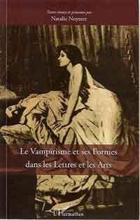 Le Vampirisme et ses Formes dans les Lettres et les Arts