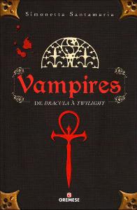 Vampires : de Dracula à New Moon par Simonetta Santamaria