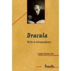 Dracula : mythe et métamorphoses de Claude Fiérobe