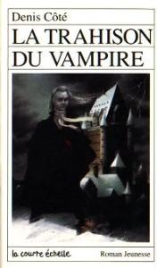 La trahison du vampire de Denis Côté