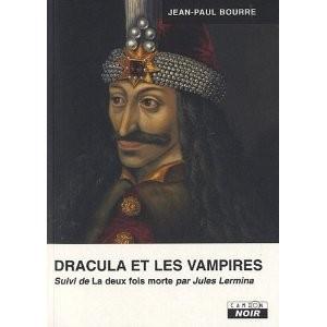 Dracula et les vampires de Jean-Paul Bourre