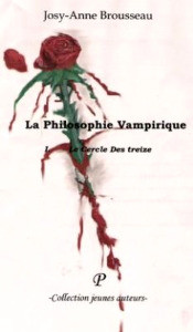La Philosophie Vampirique Le Cercle des 13 DE J-A. Brousseau